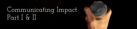 Communicating ImpactPart I & II.png