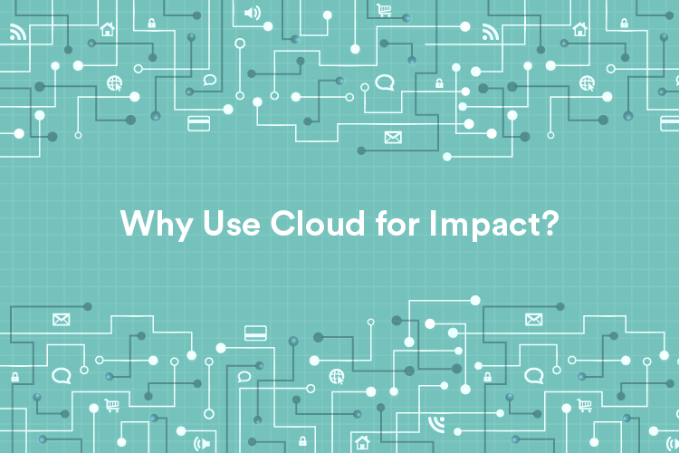 Why use cloud for Impact-02.png